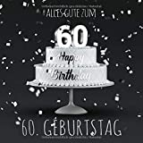 Alles Gute zum 60. Geburtstag: Gästebuch zum Eintragen - Graue Edition -110 Seiten