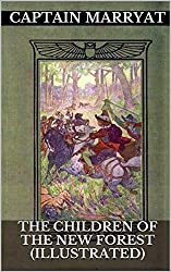 The Children Of The New Forest (Illustrated)