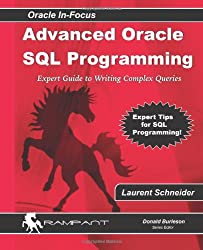 Advanced Oracle SQL Programming: The Expert Guide to Writing Complex Queries