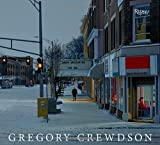 Gregory Crewdson by Gregory Crewdson (2013-10-29)