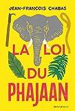 Loi du Phajaan (La) | Chabas, Jean-François (1967-....). Auteur