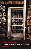 La Casa de Los Veinte Mil Libros (Fuera de serie, Band 1)