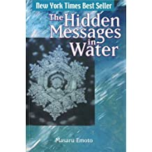 The Hidden Messages in Water by Emoto, Masaru New Edition (2005)