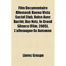Film Documentaire Allemand: Buena Vista Social Club, Valse Avec Bachir, Das Netz, Le Grand Silence (Film, 2005), L'Allemagne En Automne