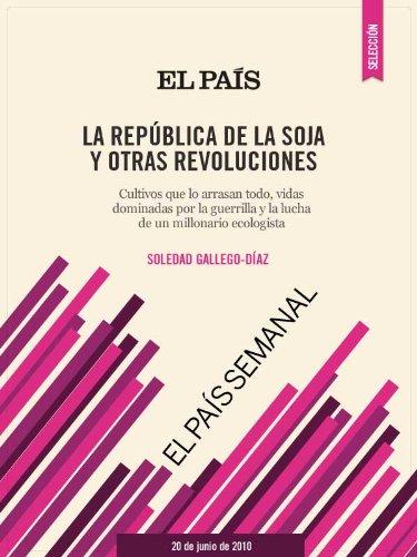 La república de la soja y otras revoluciones por SOLEDAD GALLEGO-DÍAZ