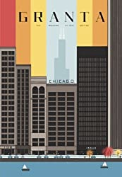 Chicago: 108 (Granta: The Magazine of New Writing)