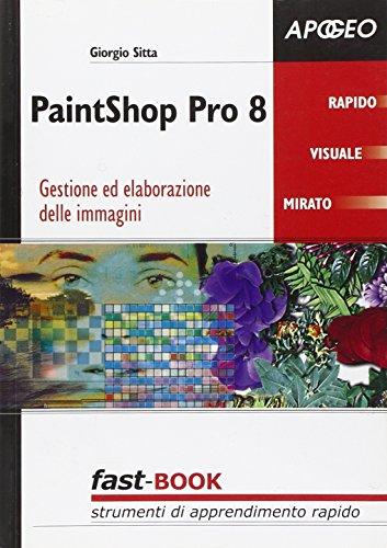 PaintShop Pro 8. Gestione ed elaborazione delle immagini