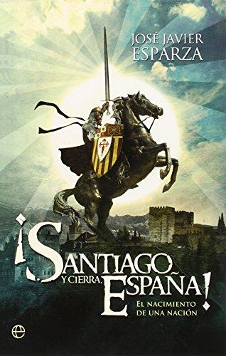 ¡Santiago Y Cierra, España! (Bolsillo (la Esfera)) por José Javier Esparza