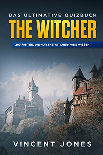 The Witcher - Das ultimative Quizbuch: 200 Fakten, die nur The Witcher Fans wissen