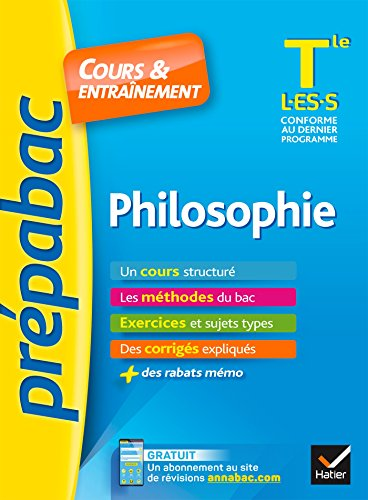 Philosophie Tle L, ES, S - Prépabac Cours & entraînement: cours, méthodes et exercices de type bac (terminale L, ES, S)