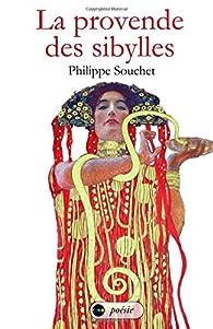 La provende des sibylles par Philippe Souchet