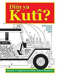 Diin ya Kuti: A Kinaray-a word & picture book