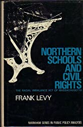 Northern schools and civil rights;: The Racial imbalance act of Massachusetts (Markham series in public policy analysis)
