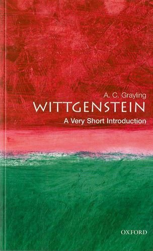 Wittgenstein: A Very Short Introduction by A. C. Grayling (2001-07-28)