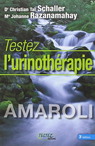Testez l'urinothérapie : Le plus extraordinaire des remèdes naturels