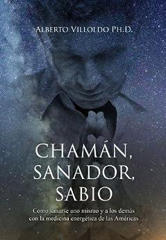 Chamán, Sanador, Sabio de [Villoldo, Alberto]
