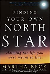 Finding Your Own North Star: Claiming the Life You Were Meant to Live by Martha Nibley Beck (2001-03-31)