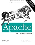 Apache: The Definitive Guide, 3rd Edition (en anglais)