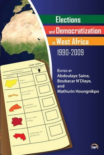 Elections and Democratization in West Africa, 1990-2009 by Abdoulaye S. Saine (2011-03-09)