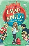 Emmi in Korea: Schulstart mit Herzklopfen