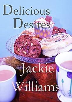 Delicious Desires by [Williams, Jackie]