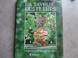 La saveur des fleurs. A la découverte de la cuisine aux fleurs