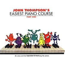 John Thompson\'s Easiest Piano Course: Part 1 - Revised Edition
