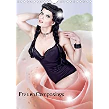 Frauen Composings  (Posterbuch DIN A4 hoch): Frauen Composings in verschiedenen Outfits  Posterbuch, 14 Seiten (CALVENDO Menschen)