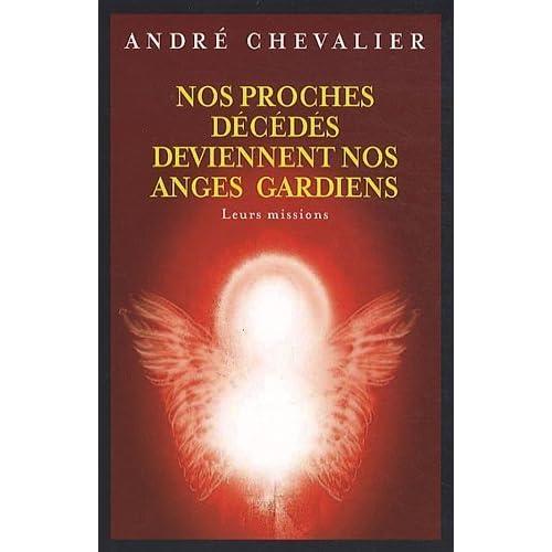 Nos proches décédés deviennent des anges gardiens de André Chevalier (1 août 2010) Broché