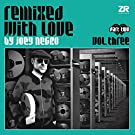 REMIXED WITH LOVE. VOL 3 (PART TWO) [VINYL]