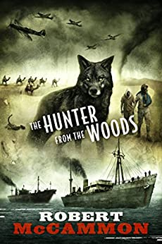 The Hunter from the Woods (English Edition) par [McCammon, Robert]