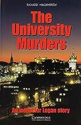 The University Murders: An Inspector Logan story. Englische Lektüre für das 3. Lernjahr. Paperback (Cambridge English Readers)
