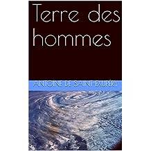 Terre  des  hommes (Édition de référence  : Gallimard,  1939 t. 46) (French Edition)