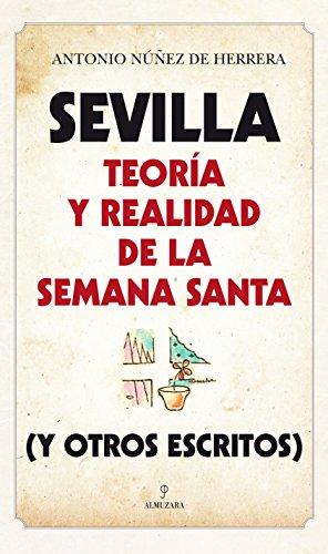 Sevilla: Teoría y realidad de la Semana Santa (Andalucía)