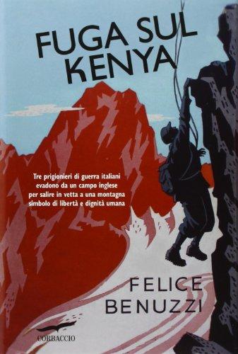Fuga sul Kenya. 17 giorni di libertà (Exploits) por Felice Benuzzi