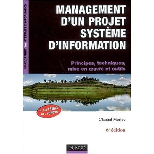 Management d'un projet Système d'Information - Principes, techniques, mise en oeuvre et outils