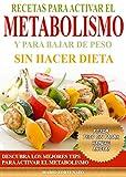 Recetas Para Activar el Metabolismo y Para Bajar de Peso sin Hacer...