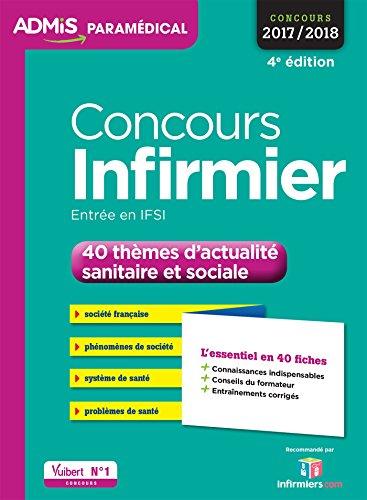 Concours Infirmier - 40 thèmes d'actualité sanitaire et sociale - L'essentiel en 40 fiches: Concours 2017-2018