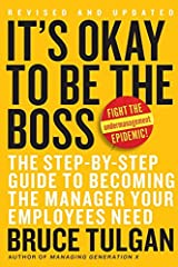 It's Okay to Be the Boss: The Step-by-Step Guide to Becoming the Manager Your Employees Need Gebundene Ausgabe