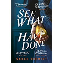 See What I Have Done: Longlisted for the Women's Prize for Fiction 2018