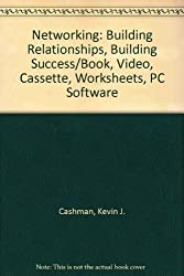 Networking: Building Relationships, Building Success/Book, Video, Cassette, Worksheets, PC Software