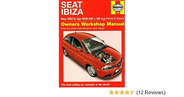 seat ibiza petrol and diesel 02 to 08 haynes service and repair rh amazon co uk Seat Ibiza 1995 Interior Seat Ibiza 2002 Interior
