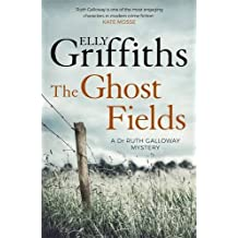 The Ghost Fields: The Dr Ruth Galloway Mysteries 7