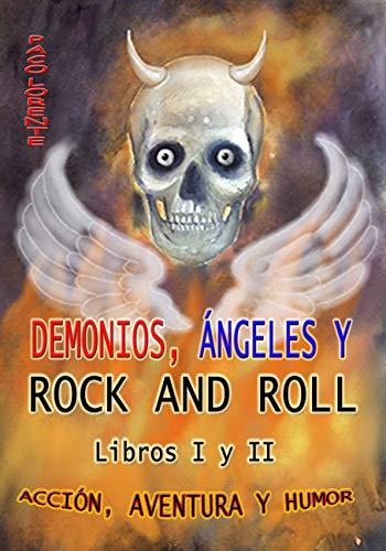 DEMONIOS, ÁNGELES Y ROCK AND ROLL. LIBROS I y II. (Humor) eBook ...