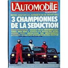 AUTOMOBILE MAGAZINE (L') [No 438] du 01/12/1982 - 3 CHAMPIONNES DE LA SEDUCTION - GOLF GTI 1.8 L ALFASUD TI 105 CH - ESCORT XR3 I - PEUGEOT 305 GT - MITQUBISHI COLT TURBO - BMW SERIE 3 - TOYOTA 4X4 - NUOVA FIAT RITMO - LES MEDICAMENTS - LE CALVAIRE AFRICAIN DE M. MOUTON.