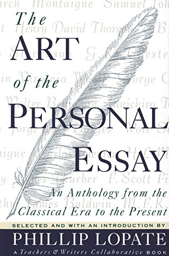 The Art of the Personal Essay: An Anthology from the Classical Era to the Present por Phillip Lopate