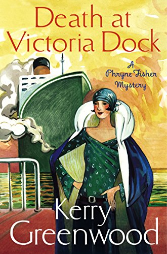 Death at Victoria Dock: Miss Phryne Fisher Investigates (Phryne Fisher's Murder Mysteries Book 4) (English Edition)