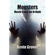 Monsters Mostly Come Out At Night