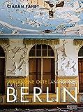Verlassene Orte/ Abandoned Berlin - Ciarán Fahey
