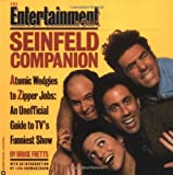 The Entertainment Weekly Seinfeld Companion: Atomic Wedgies to Zipper Jobs